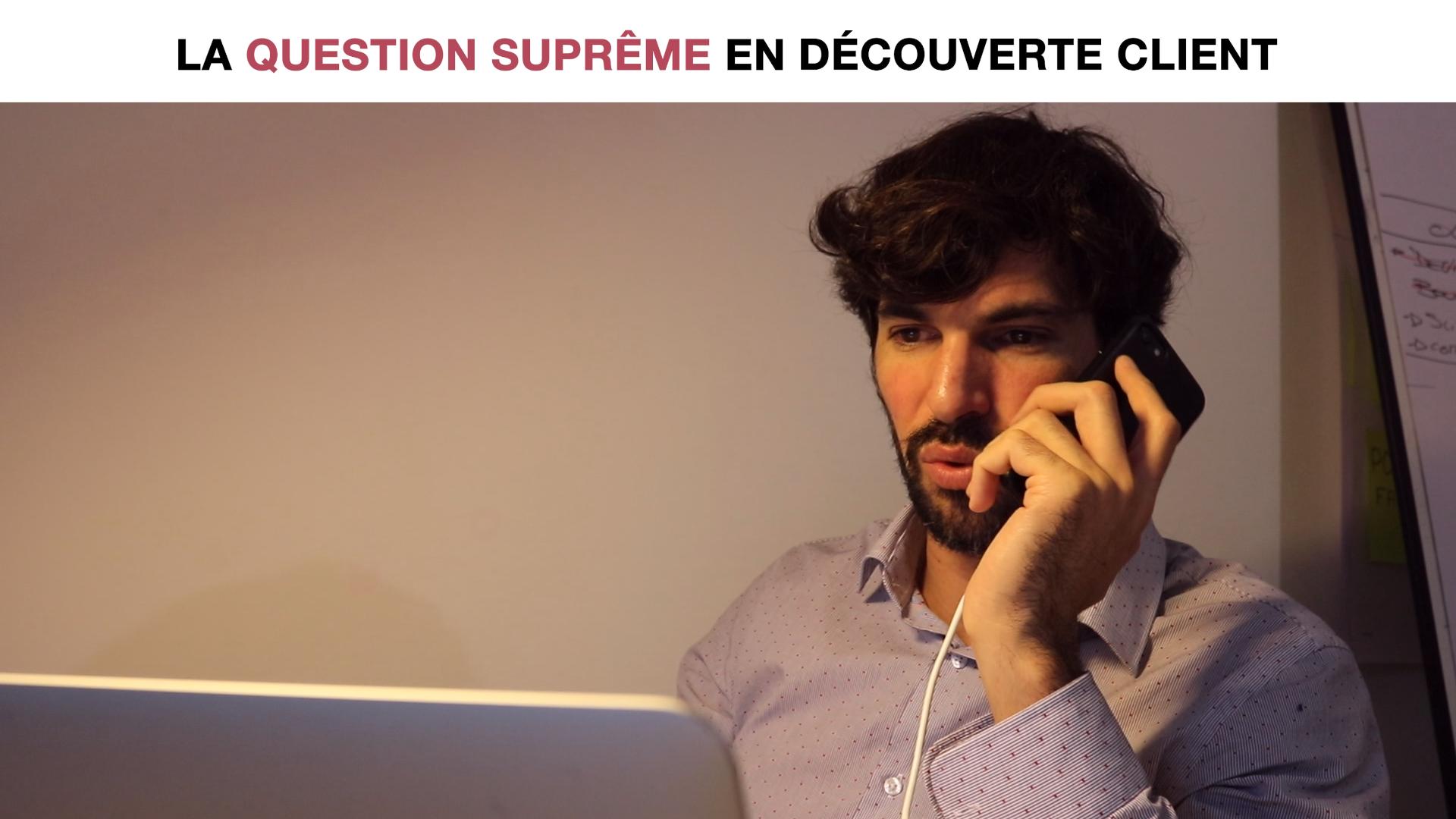 La question suprême en découverte client